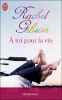 A Toi Pour La Vie - Rachel Gibson