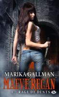 Maeve Regan, Tome 1 _ Rage de dents - Marika Gallman