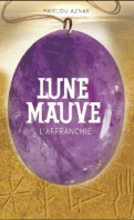 lune-mauve,-tome-3---l-affranchie-293340-121-198